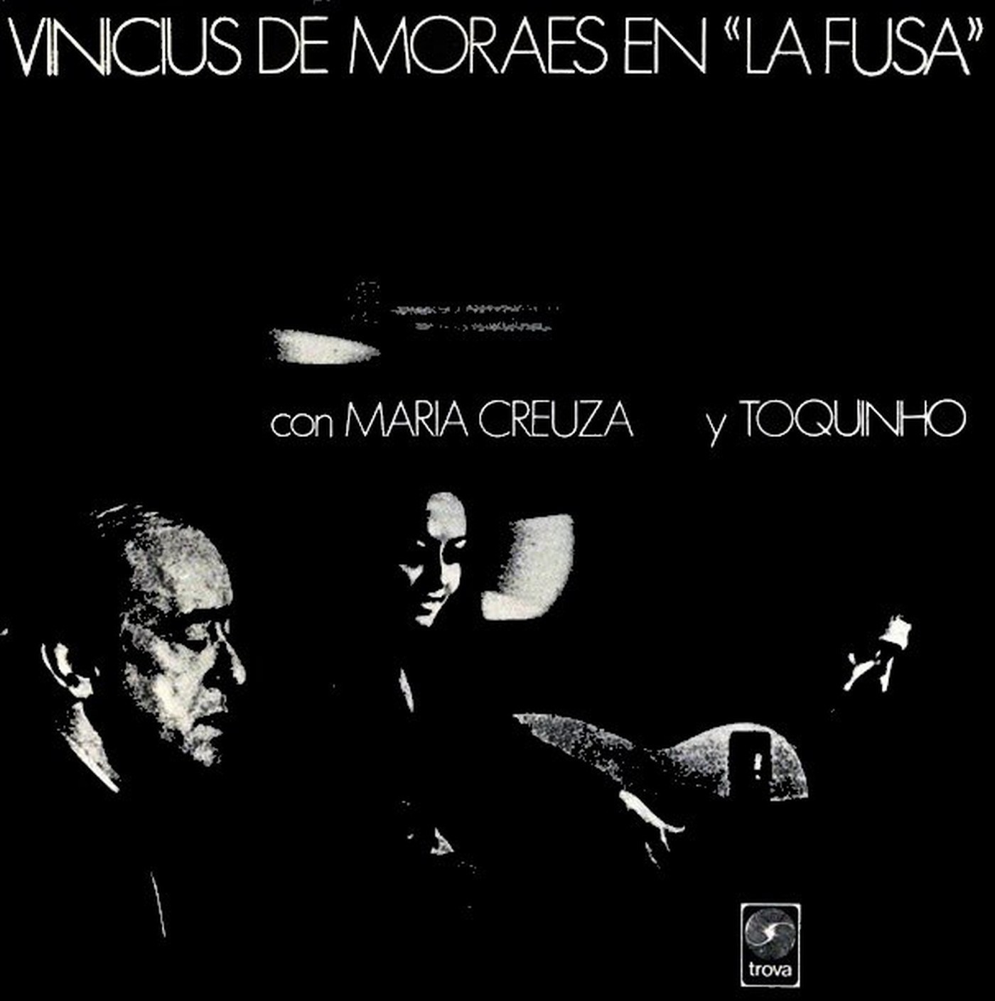 """Resultado de imagem para Vinicius de Moraes en """"La Fusa"""" con Maria Creuza y Toquinho (1970)"""