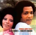Elza Soares & Roberto Ribeiro - Sangue, Suor E Raça