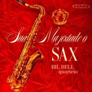 Bil Bell Quarteto - Sua Majestade O Sax (no date)
