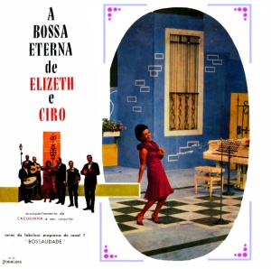 Elizeth Cardoso e Cyro Monteiro - A Bossa Eterna de Elizeth e Cyro (1966)