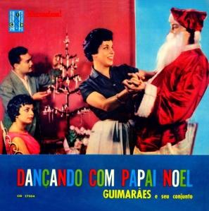 Guimaraes e Seu Conjunto - Dancando com Papai Noel (1959)