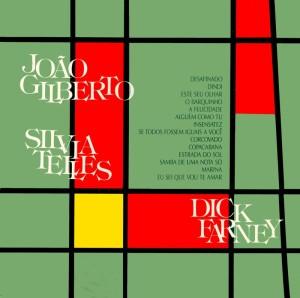 Joao Gilberto, Sylvia Telles & Dick Farney - Joao Gilberto, Silvia Telles & Dick Farney (1988)