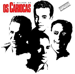 Os Cariocas - O Melhor de Os Cariocas (1989)