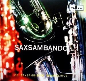 Os Saxsambistas Brasileiros - Saxsambando