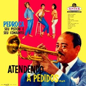 Pedroca, Seu Piston e Seu Conjunto - Atendendo a Pedidos... (1959)