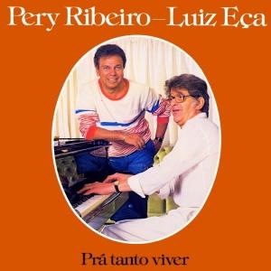 Pery Ribeiro - Luiz Eca - Pra Tanto Viver (1986)