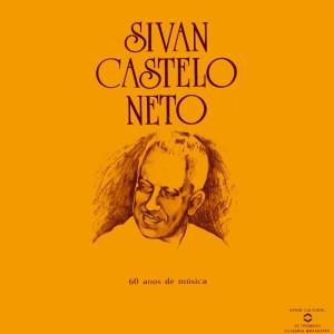 Sivan Castelo Neto - 60 anos de musica (1984)