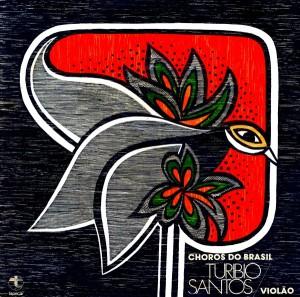 Turibio Santos - Choros do Brasil (1977)