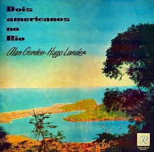 Alan Gordon & Hugo Lander - Dois Americanos no Rio (1958)