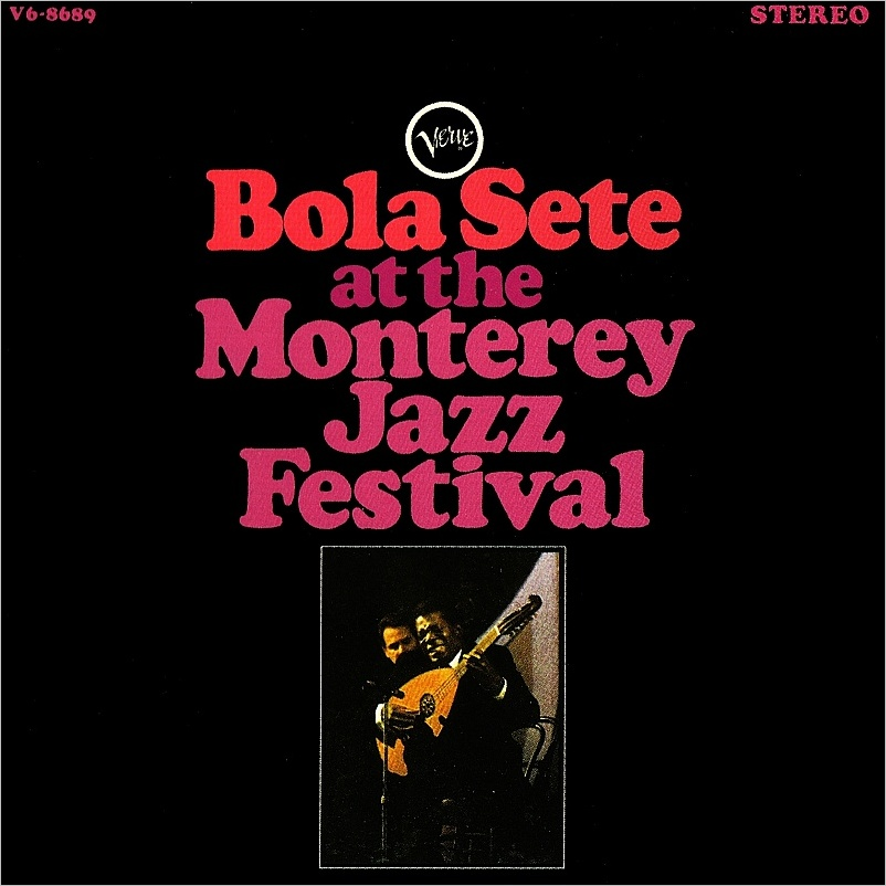 Bola Sete – Bola Sete at The Monterey Jazz Festival (1966 ...