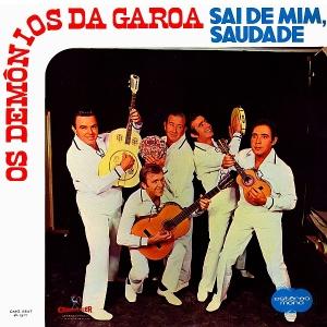 Demonios da Garoa - Sai de Mim, Saudade (1971)