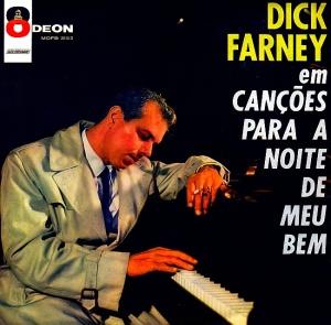 Dick Farney - Dick Farney em Cancoes para a Noite de Meu Bem (1960).