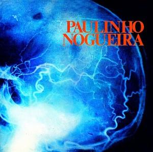 Paulinho Nogueira - Dez Bilhoes de Neuronios (1972)-FRONT