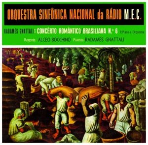 Radames Gnattali & Orquestra Sinfonica Nacional da Radio M.E.C - Brasiliana Nr. 6 - Concerto Romantico (1969)