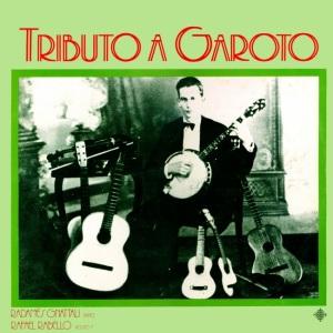Radames Gnattali & Rafael Rabello - Tributo a Garoto (1982)