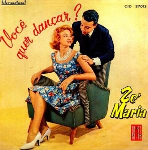 Ze Maria - Voce Quer Dancar (1959)