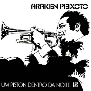 Araken Peixoto - Um Piston Dentro da Noite (1986)
