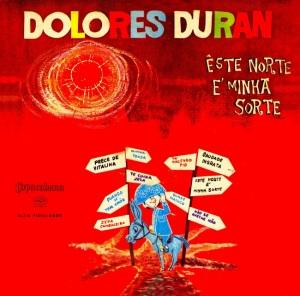 Dolores Duran - Este Norte e Minha Sorte (1959).