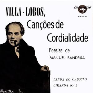 Heitor Villa Lobos - Cancoes da Cordialidade - Poesias de Manuel Bandeira