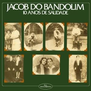Jacob do Bandolim - 10 Anos de Saudade (1979) (1)
