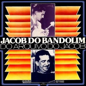 Jacob do Bandolim - Do Arquivo do Jacob (1978)