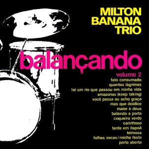 Milton Banana Trio - Balancando Vol. 2 (1976)