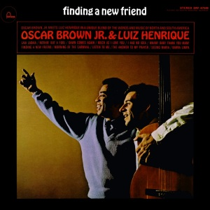 Oscar Brown Jr. e Luiz Henrique - Finding a New Friend (1966)