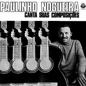 Paulinho Nogueira - Canta Suas Composicoes (1970)