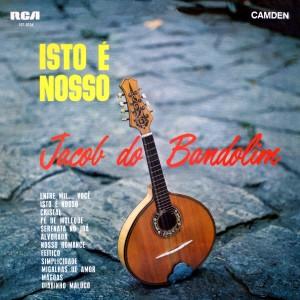 Jacob Do Bandolim - Isto É Nosso