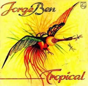Jorge Ben - Tropical