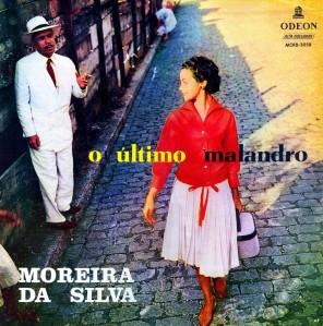 Moreira Da Silva - O Último Malandro