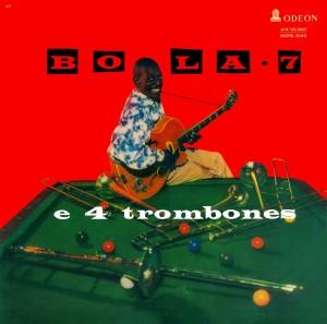 Bola Sete - Bola Sete E 4 Trombones