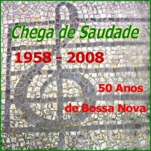 Chega de Saudade - Compilação 50 Anos da Bossa Nova 02