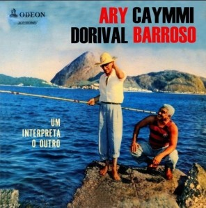 Dorival Caymmi & Ary Barroso - Ary Caymmi E Dorival Barroso (1958)