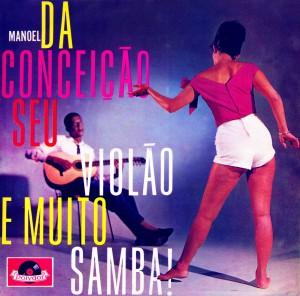Manoel Da Conceição (Mão De Vaca) - Seu Violão E Muito Samba!