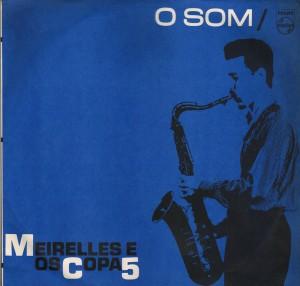 Meirelles & Os Copa 5 - O Som