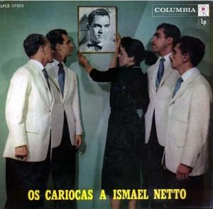 Os Cariocas - Os Cariocas a Ismael Netto