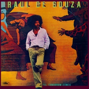 Raul De Souza - Til Tomorrow Comes