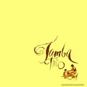 Tamba Trio - 20 Anos De Sucesso
