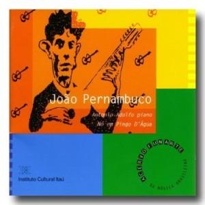 Antonio Adolfo, Nó Em Pingo D'água & João Pernambuco - Acervo Funarte Da Música Brasileira - 11 - João Pernambuco