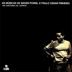 Baden Powell & Cantores Da Lapinha, Os - As Músicas De Baden Powell E Paulo C Pinheiro