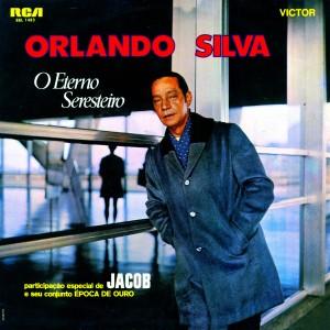 Orlando Silva - O Eterno Seresteiro