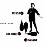 Sylvia Telles - Bossa, Balanço, Balada