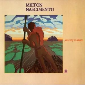 Milton Nascimento - Journey to Dawn