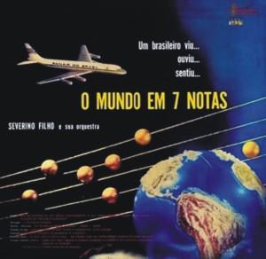 Severino Filho - Um Brasileiro Viu ... Ouviu ... Sentiu ... O Mundo Em Sete Notas