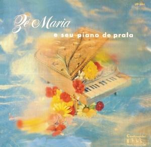 ZÉ MARIA E SEU PIANO DE PRATA